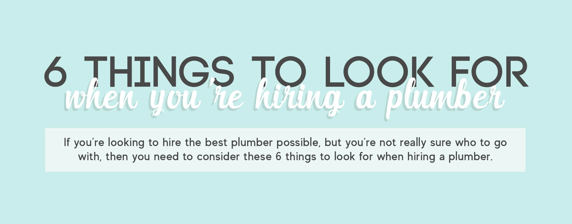 6 things to look for when hiring a plumber banner
