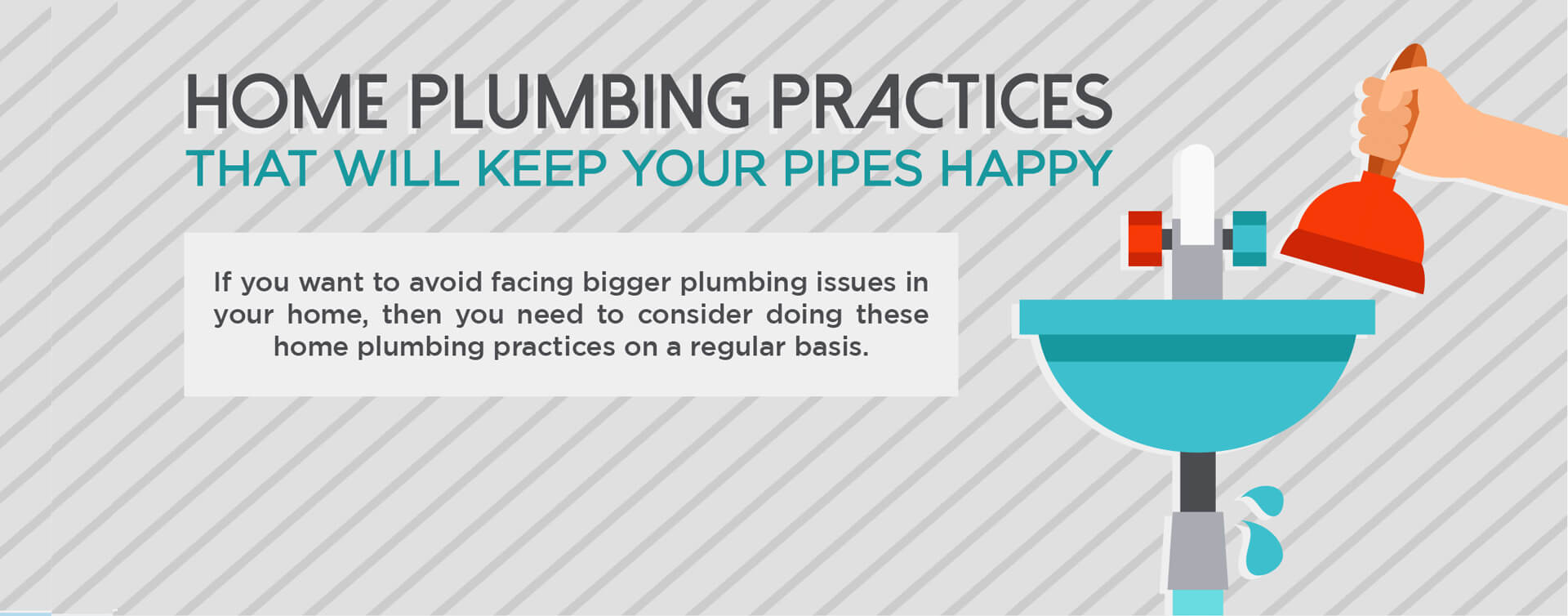 home plumbing practices that will keep your pipes happy banner